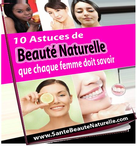 10 Astuces de Beauté Naturelle Que Chaque Femme Doit Savoir