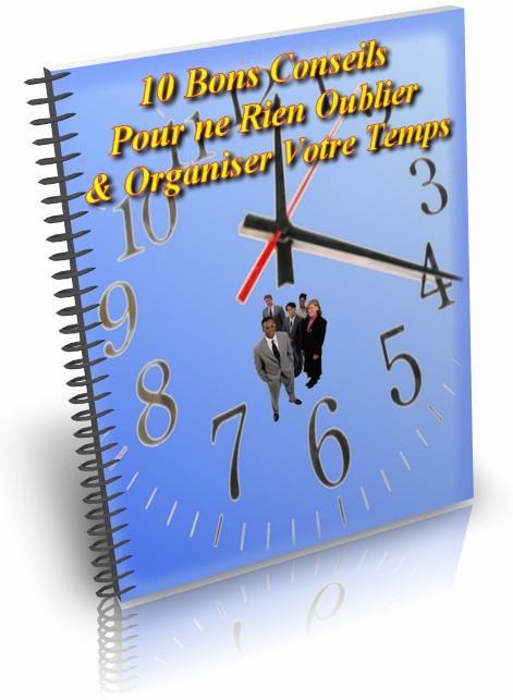 10 Bons Conseils Pour ne Rien Oublier & Mieux Organiser Votre Temps